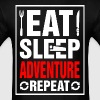 Eat Sleep Adventure Repeat - Men's T-Shirt