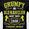 Grumpy Old Man Club Since 1959 Founder Member Tees - Men's T-Shirt