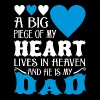 My Heart Lives In Heaven And He Is My Dad - Men's T-Shirt