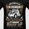 Trucker - I don't always fill out a logbook - Men's T-Shirt