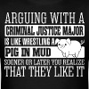 Arguing With Criminal Justice Major Wrestling Pig - Men's T-Shirt