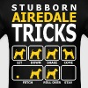 Stubborn Airedale Dog Tricks - Men's T-Shirt