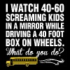 School Bus Driver I Watch 40 60 Screaming Kids - Men's T-Shirt