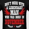 Dont Mess with a Man who was born in November - Men's T-Shirt