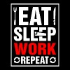 Eat Sleep Work Repeat - Men's T-Shirt