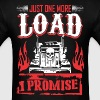 Just One More Load I Promise Truck Driver - Men's T-Shirt