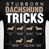 Stubborn Dachshund Tricks - Men's T-Shirt