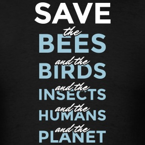 Safe the bees... and the planet! - Men's T-Shirt