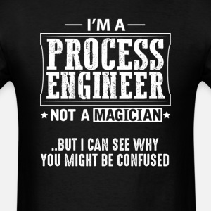 Process Engineer  Not a Magician T-Shirt