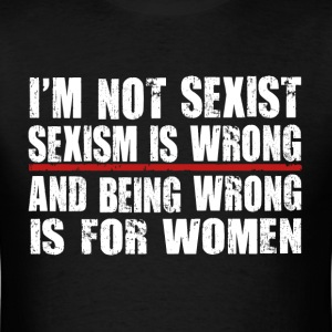 Funny Sexist T Shirt