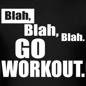 Blah Blah Blah - Go Workout - No Excuses