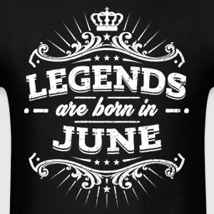 Legends Are Born In June Birthday Shirt - Men's T-Shirt