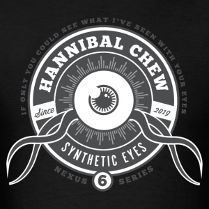 Hannibal Chew Synthetic Eyes - Men's T-Shirt