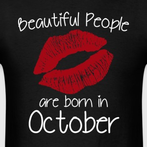 Beautiful people are born in October - Men's T-Shirt