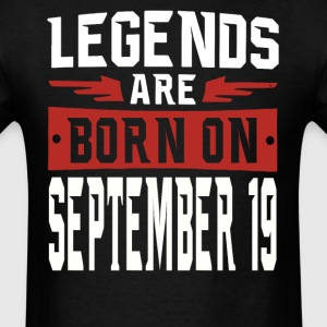 Legends are born on September 19 - Men's T-Shirt