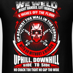We Weld - Welder - Men's T-Shirt