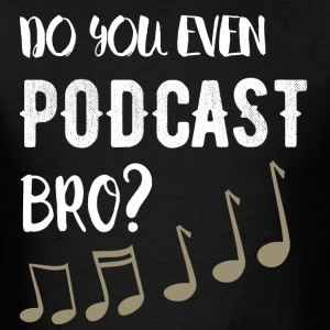 Music t-shirt | Podcast - Men's T-Shirt