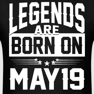 Legends are born on May 19 - Men's T-Shirt