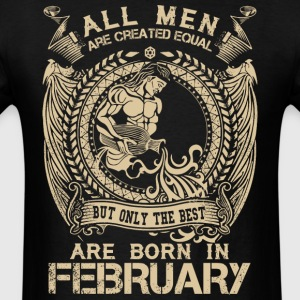 Only The Best Are Born In February Funny T Shirt - Men's T-Shirt