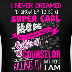 School Counselor Mom Shirt - Men's T-Shirt