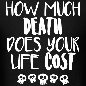 How much death does your life cost