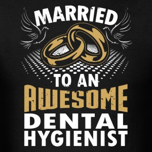 Married To An Awesome Dental Hygienist - Men's T-Shirt