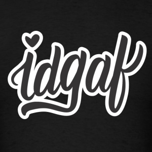IDGAF (Black) - Men's T-Shirt