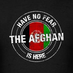 Have No Fear The Afghan Is Here - Men's T-Shirt