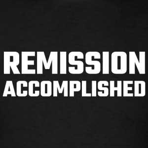 Accomplished - Remission Accomplished - Men's T-Shirt