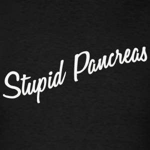 Pancreas - Stupid Pancreas - Funny Diabetes - Men's T-Shirt
