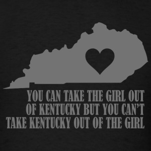 Kentucky - you can take the girl out of kentucky - Men's T-Shirt