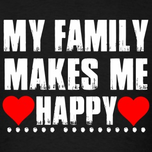 Family - My Family Makes Me Happy - Men's T-Shirt