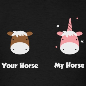 Unicorn - Unicorn: Your horse my horse - Men's T-Shirt