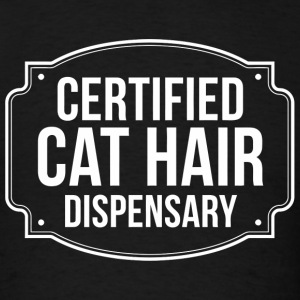 Cat Hair - Certified Cat Hair Dispensary Pet Own - Men's T-Shirt
