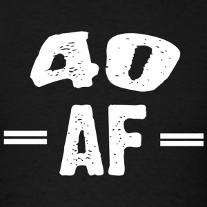 40th birthday - 40 AF - Perfect 40th Birthday Gi - Men's T-Shirt