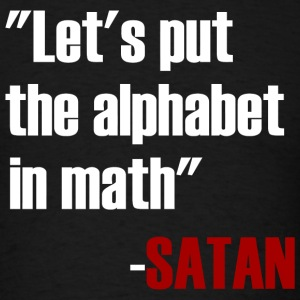 Satan - Let's Put The Alphabet In Math Said Sata - Men's T-Shirt