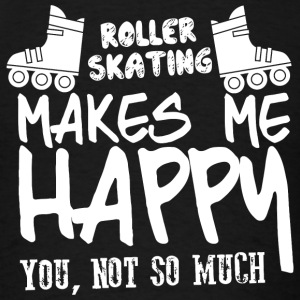 ROLLER SKATING - ROLLER SKATING MAKES ME HAPPY Y - Men's T-Shirt