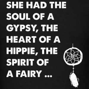 Hippie - She had the soul of a gypsy the heart o - Men's T-Shirt