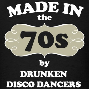 70s - made in the 70s by drunken disco dancers - Men's T-Shirt