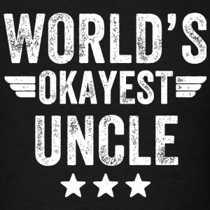 Uncle - World's okayest Uncle - Men's T-Shirt