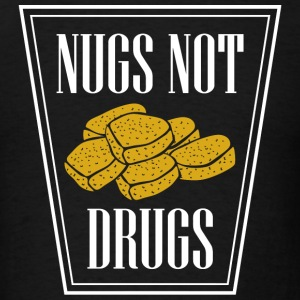Nug - Nugs Not Drugs - Men's T-Shirt