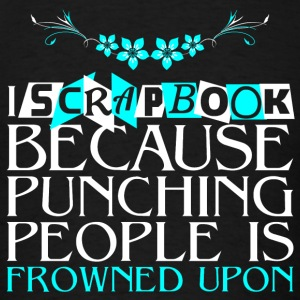 Scrapbook - Punching people is frowned upon - Men's T-Shirt