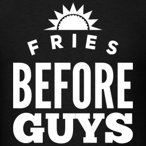 Frie - Fries Before Guys - Men's T-Shirt