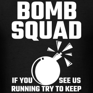 Bomb Squad - Bomb Squad If You See Us Running Tr - Men's T-Shirt