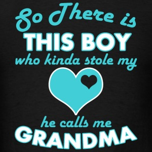 Grandma - so there is this boy who kinda stole m - Men's T-Shirt