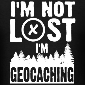 Geocaching - I'm not lost, I'm geocaching - Men's T-Shirt