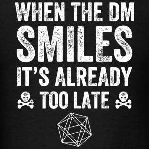Horror - When the DM Smiles it's too late - Men's T-Shirt