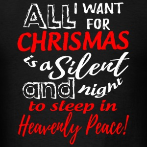 Christmas - All I Want For Christmas Is A Silent - Men's T-Shirt