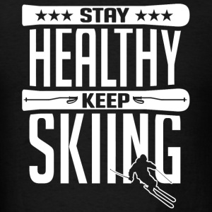 Ski - Stay healthy keep skiing - Men's T-Shirt