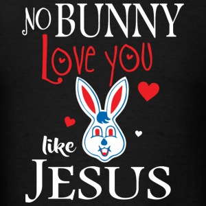 Easter - No Bunny Loves You Like Jesus Shirt - F - Men's T-Shirt